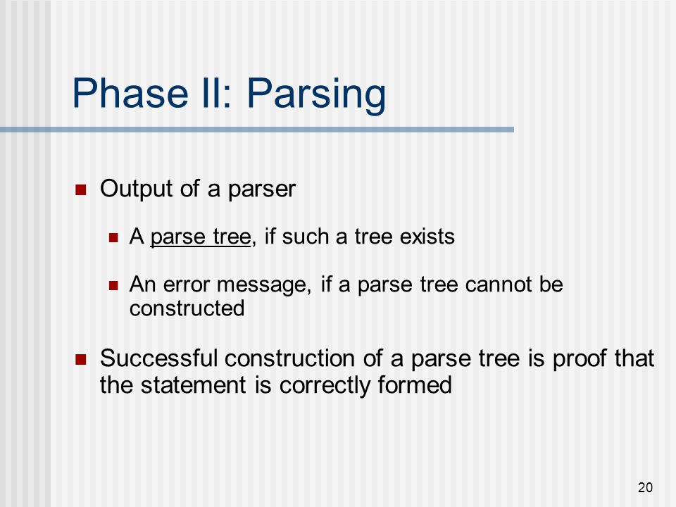 Phase II: Parsing Output of a parser