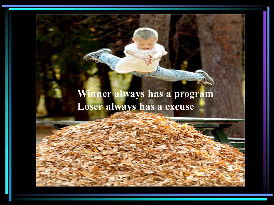 Winner always has a program
