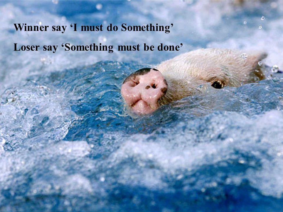 Winner say 'I must do Something'