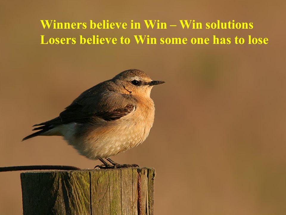 Winners believe in Win – Win solutions