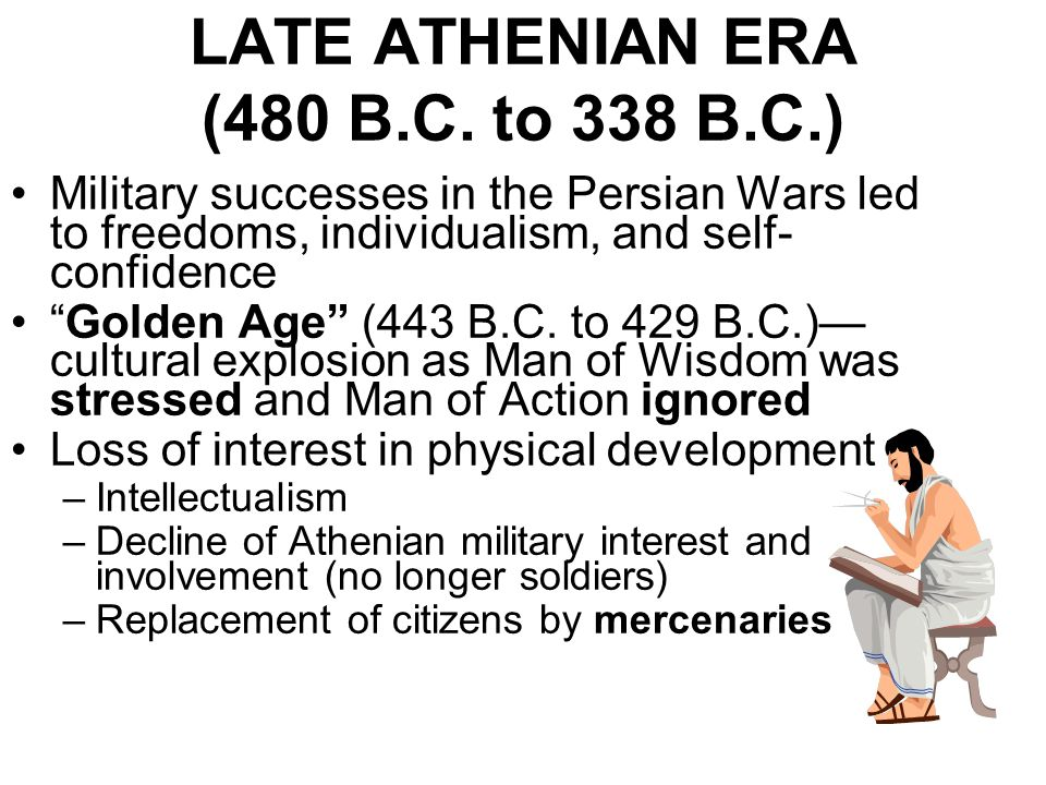 LATE ATHENIAN ERA (480 B.C. to 338 B.C.)