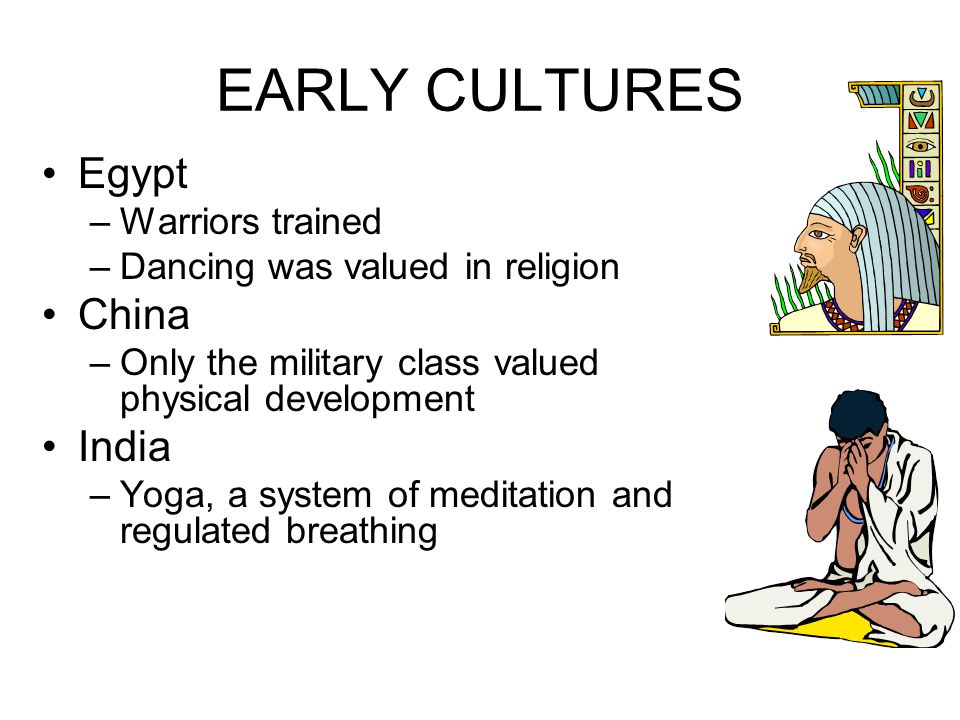 EARLY CULTURES Egypt China India Warriors trained