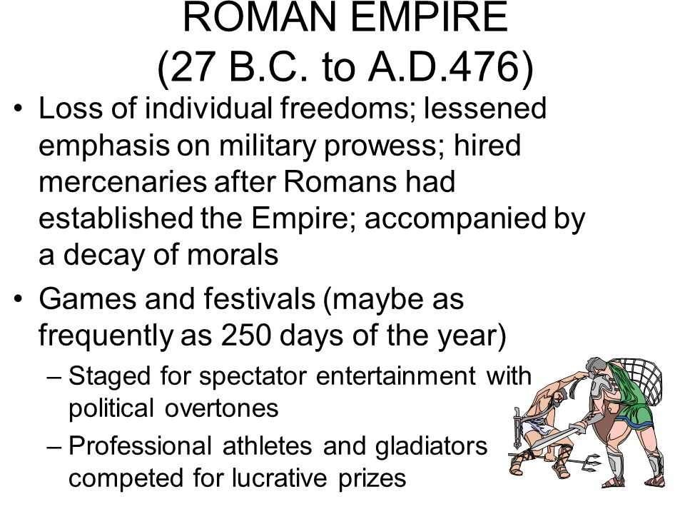 ROMAN EMPIRE (27 B.C. to A.D.476)