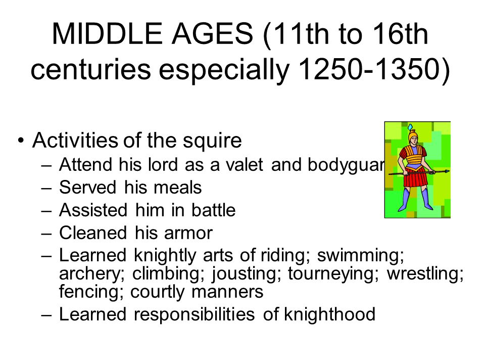 MIDDLE AGES (11th to 16th centuries especially 1250-1350)
