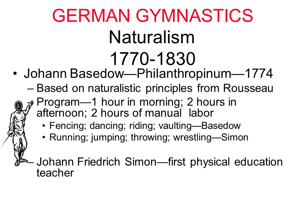 GERMAN GYMNASTICS Naturalism 1770-1830
