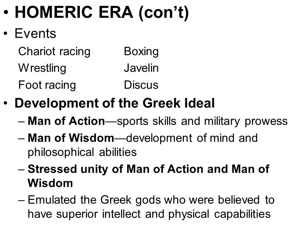 HOMERIC ERA (con't) Events Development of the Greek Ideal