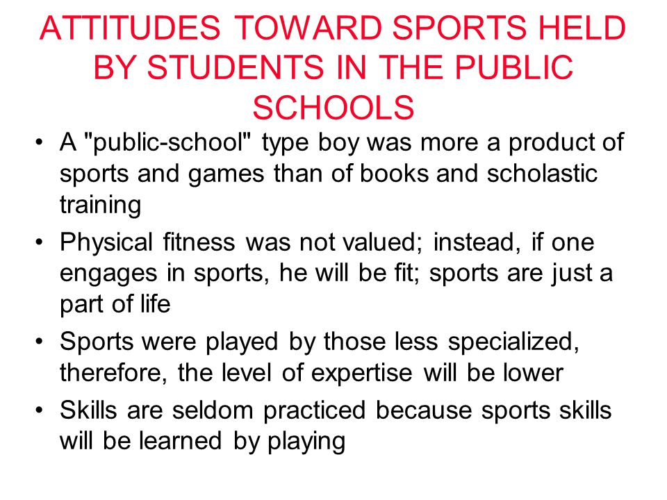 ATTITUDES TOWARD SPORTS HELD BY STUDENTS IN THE PUBLIC SCHOOLS