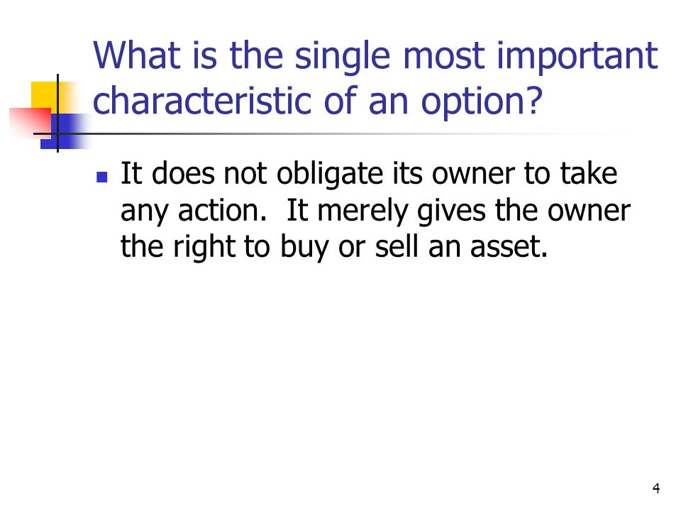 What is the single most important characteristic of an option