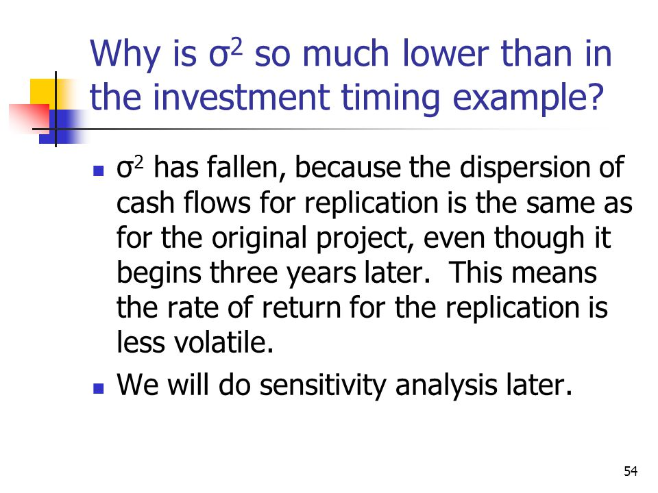 Why is σ2 so much lower than in the investment timing example