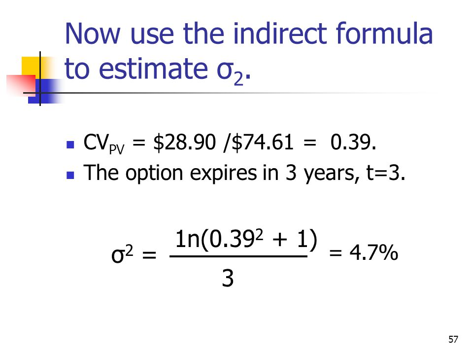 Now use the indirect formula to estimate σ2.