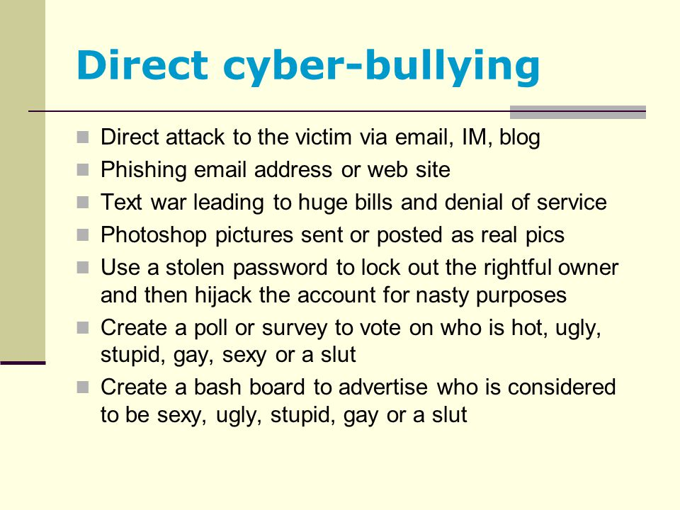 Direct cyber-bullying