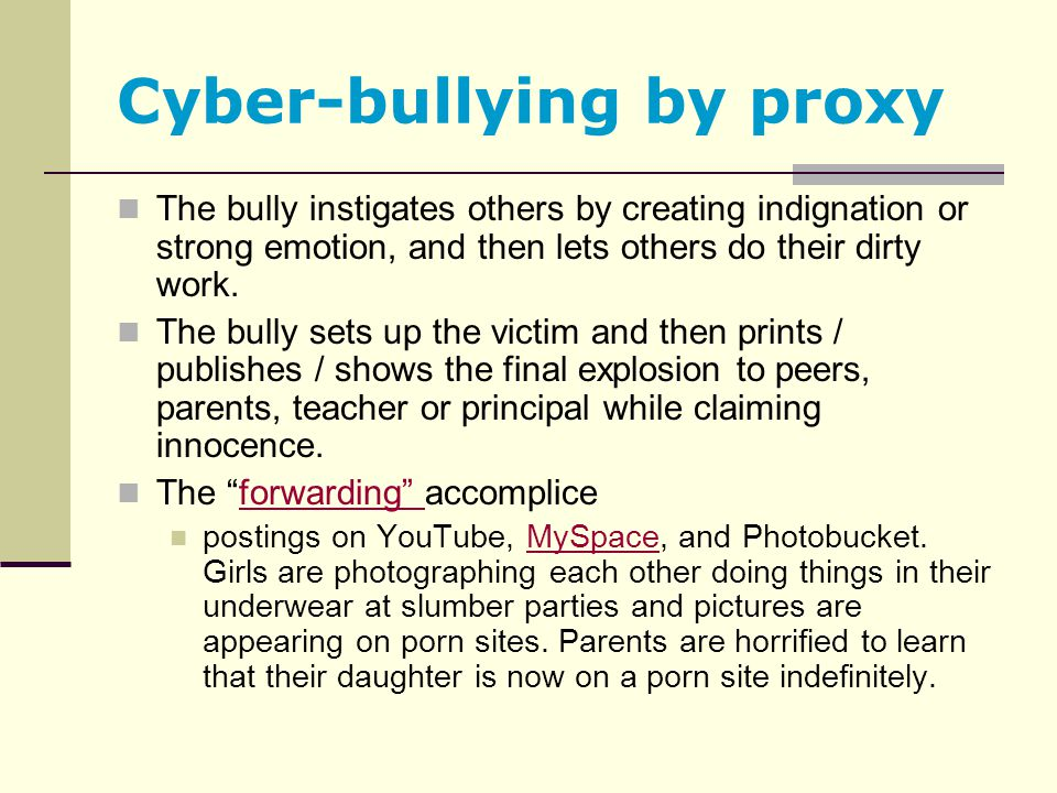 Cyber-bullying by proxy