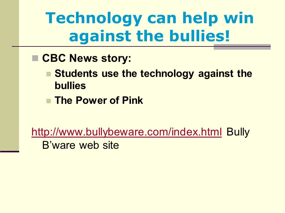 Technology can help win against the bullies!