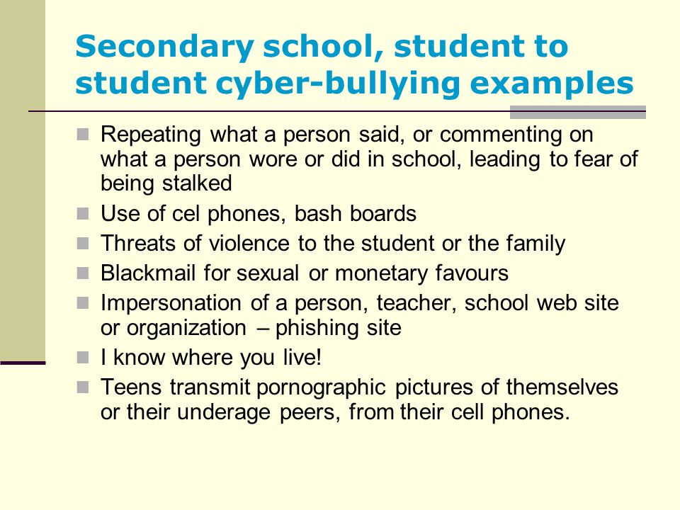 Secondary school, student to student cyber-bullying examples