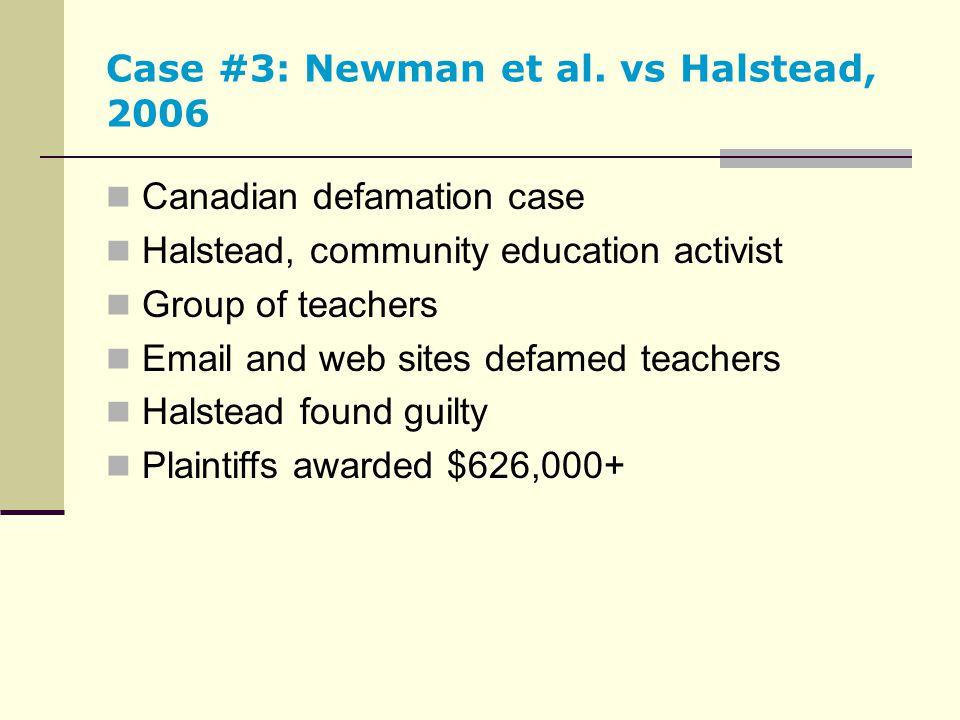 Case #3: Newman et al. vs Halstead, 2006