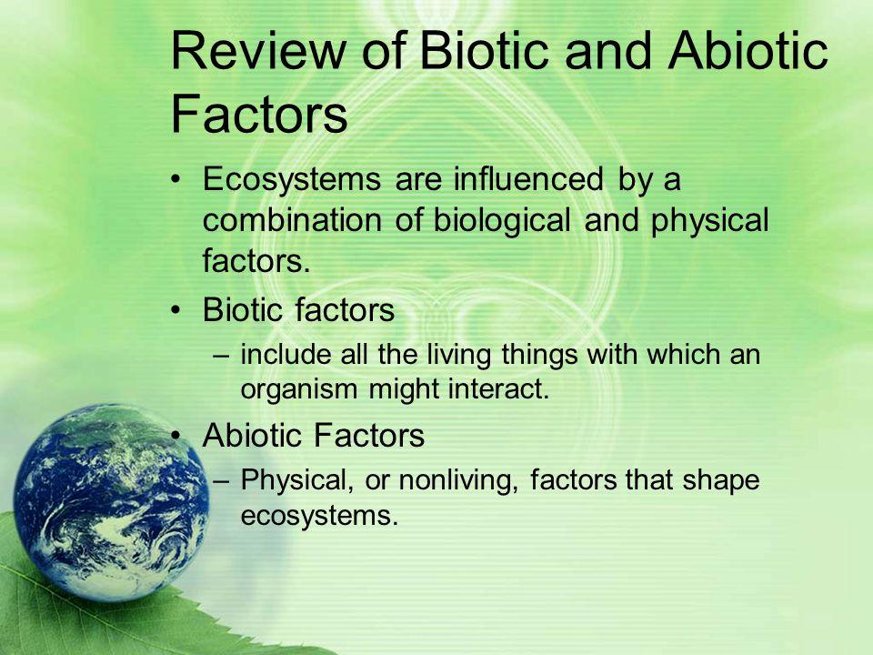 Review of Biotic and Abiotic Factors