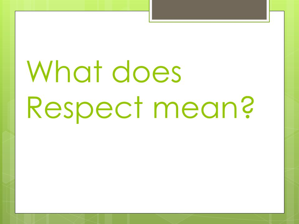 What does Respect mean