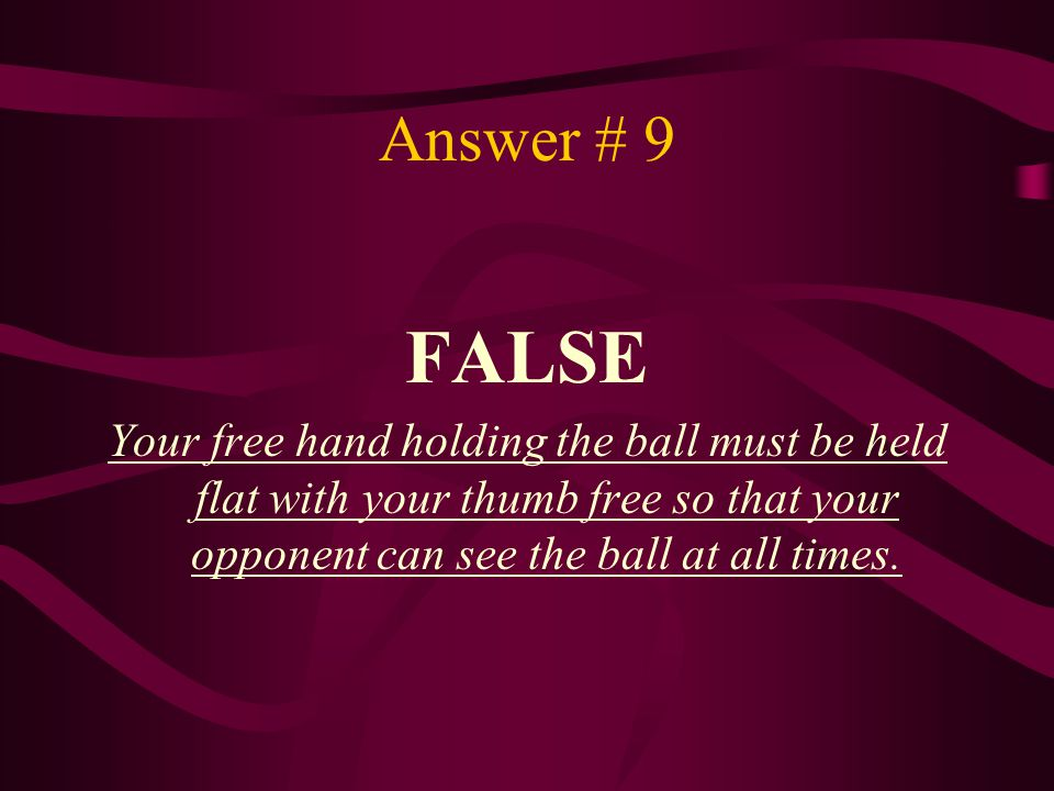 Answer # 9 FALSE.