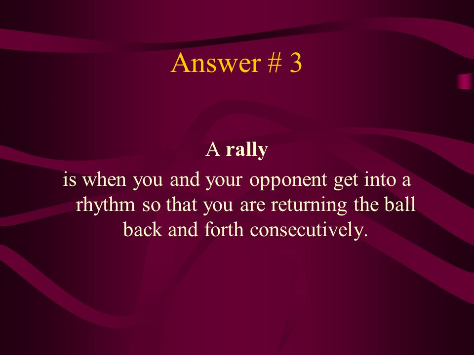 Answer # 3 A rally.