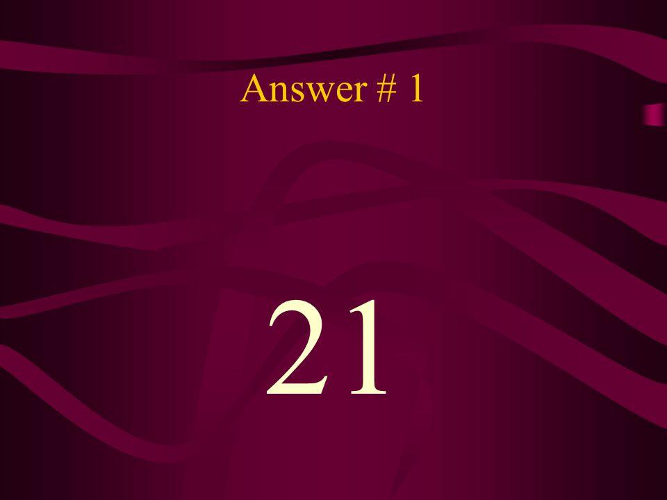Answer # 1 21