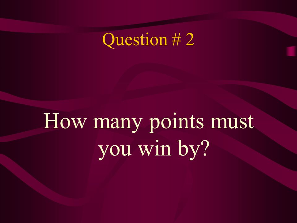 How many points must you win by