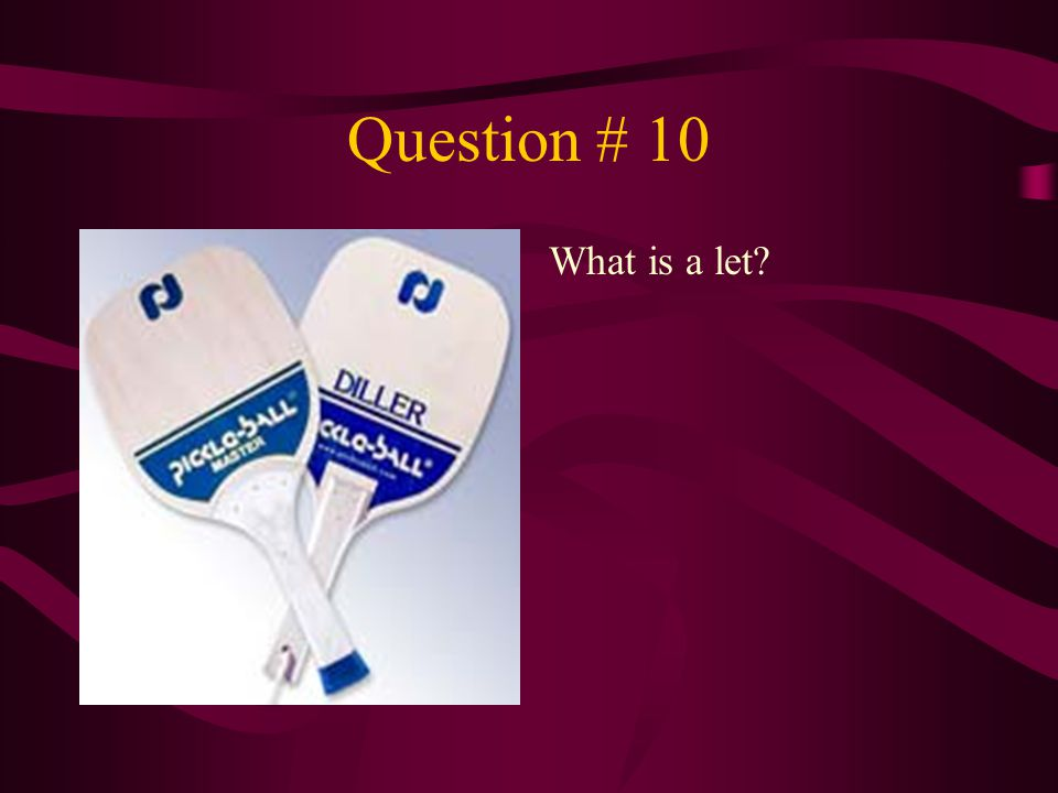Question # 10 What is a let
