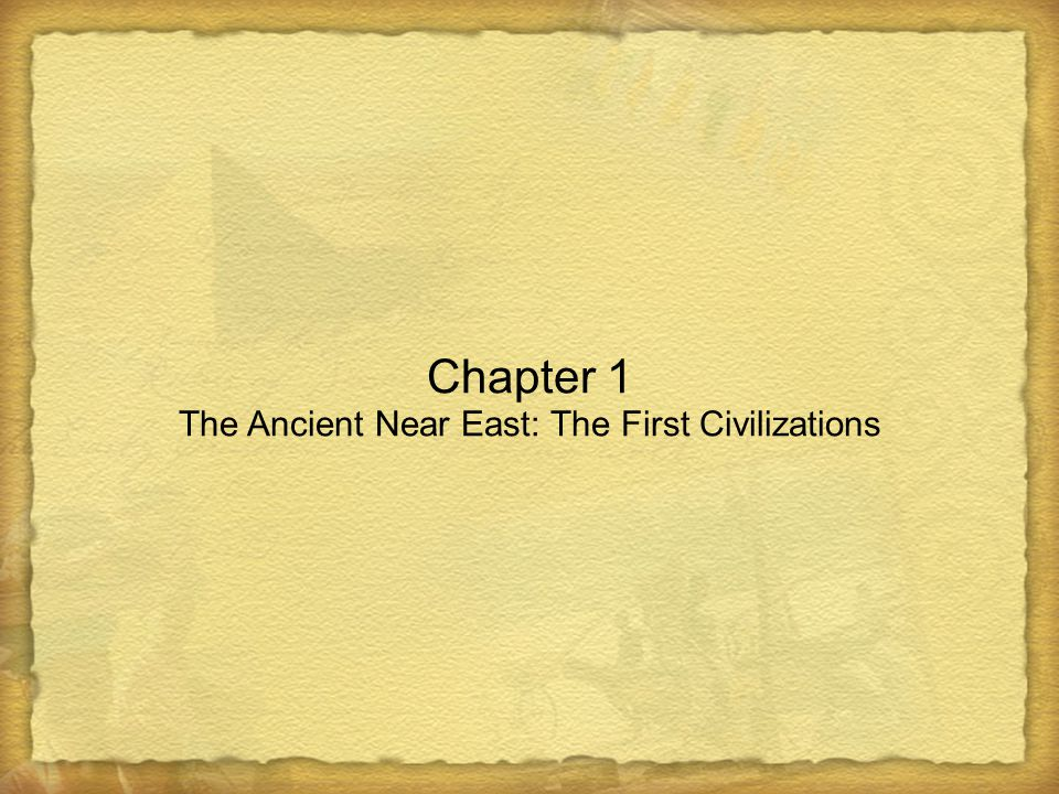 The Ancient Near East: The First Civilizations