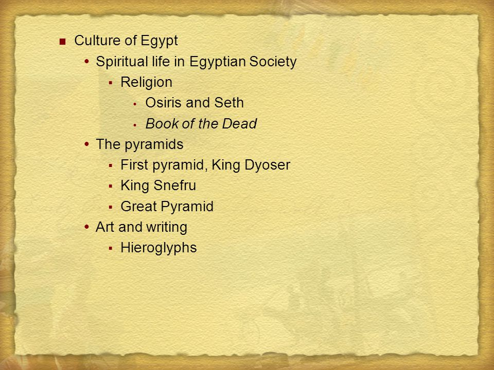 Culture of Egypt Spiritual life in Egyptian Society. Religion. Osiris and Seth. Book of the Dead.