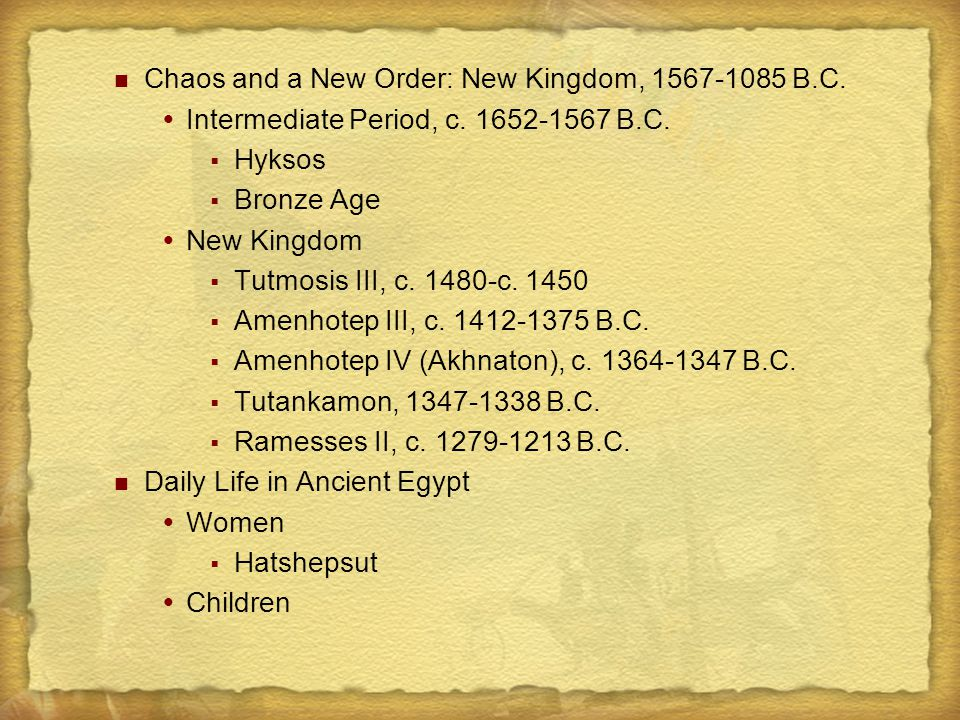 Chaos and a New Order: New Kingdom, 1567-1085 B.C.