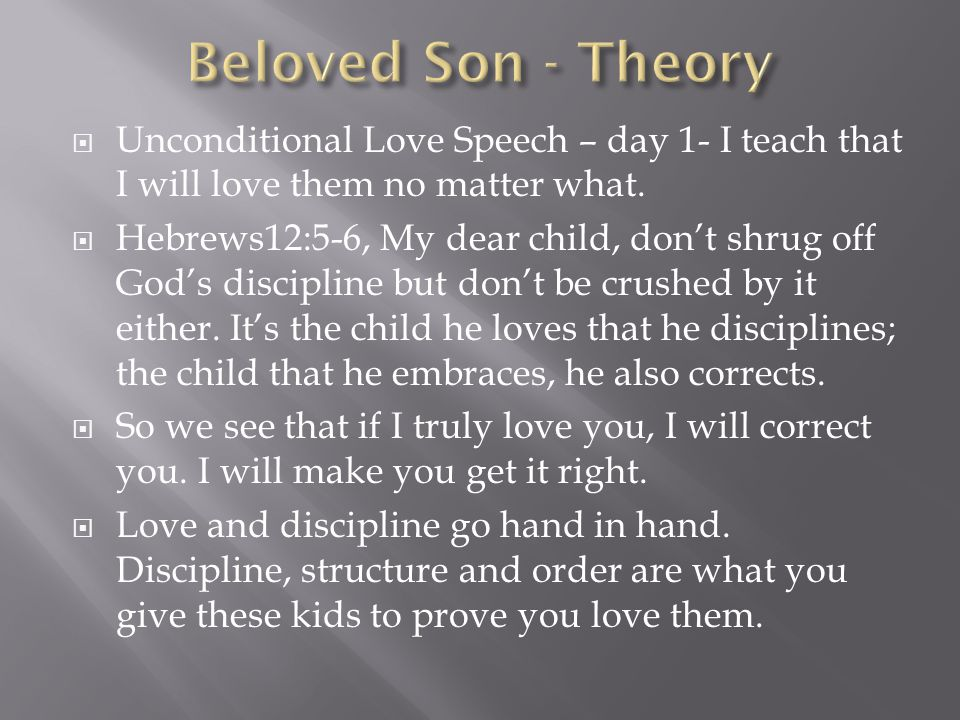 Beloved Son - Theory Unconditional Love Speech – day 1- I teach that I will love them no matter what.