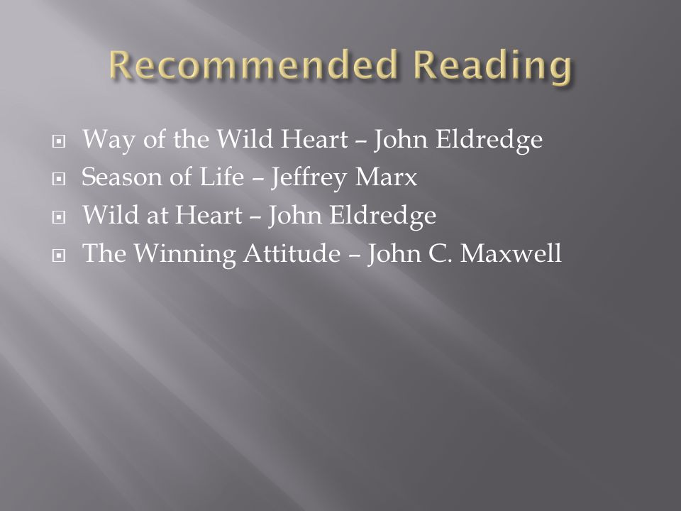 Recommended Reading Way of the Wild Heart – John Eldredge