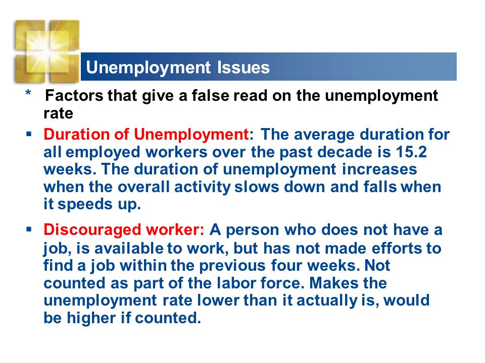 Unemployment Issues * Factors that give a false read on the unemployment rate.
