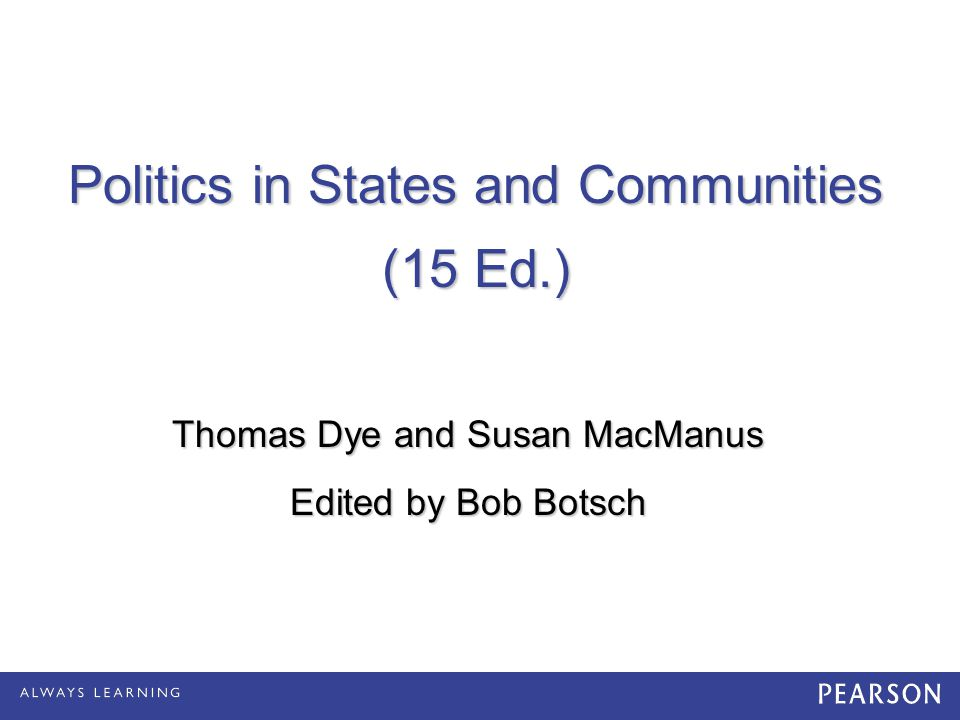 Politics in States and Communities (15 Ed.)