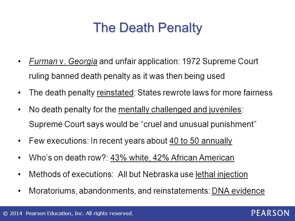 The Death Penalty Furman v. Georgia and unfair application: 1972 Supreme Court ruling banned death penalty as it was then being used.
