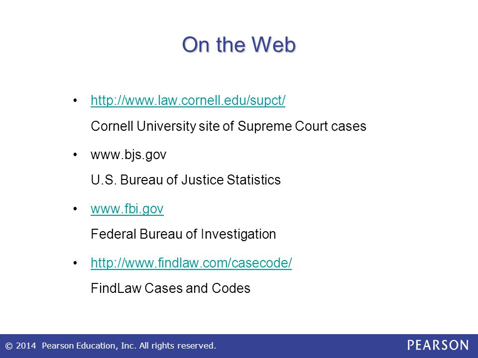 On the Web http://www.law.cornell.edu/supct/ Cornell University site of Supreme Court cases. www.bjs.gov U.S. Bureau of Justice Statistics.