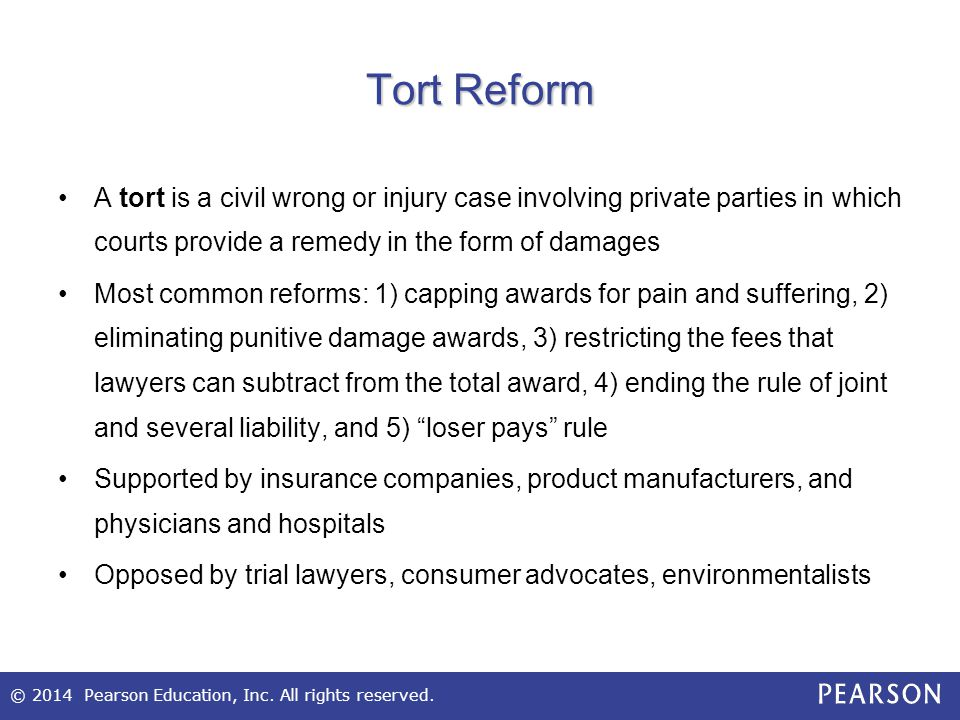 Tort Reform A tort is a civil wrong or injury case involving private parties in which courts provide a remedy in the form of damages.