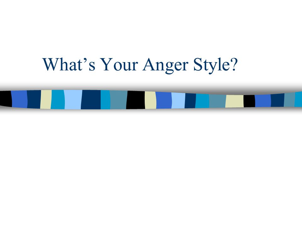 What's Your Anger Style