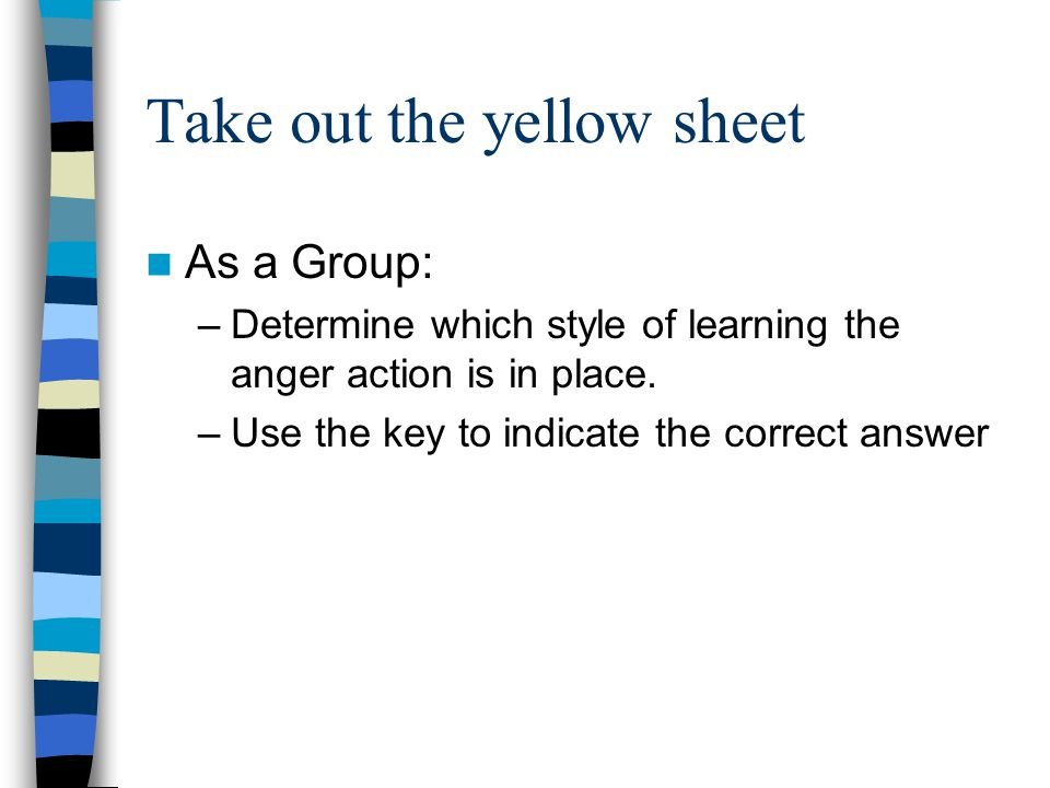 Take out the yellow sheet