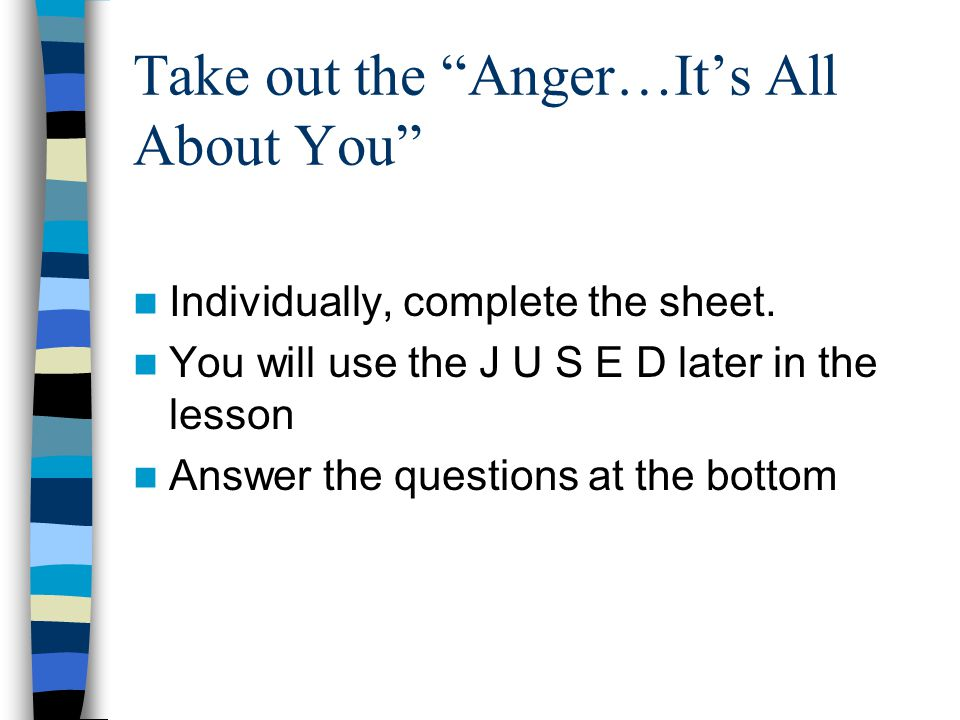 Take out the Anger…It's All About You