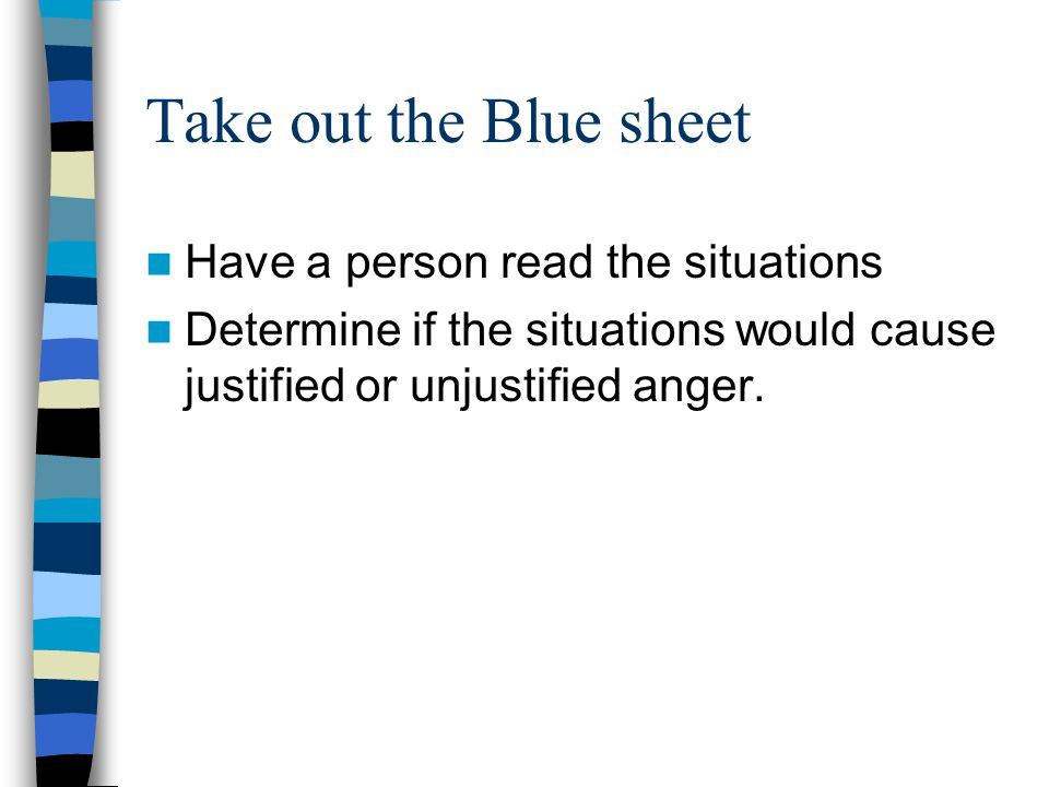 Take out the Blue sheet Have a person read the situations