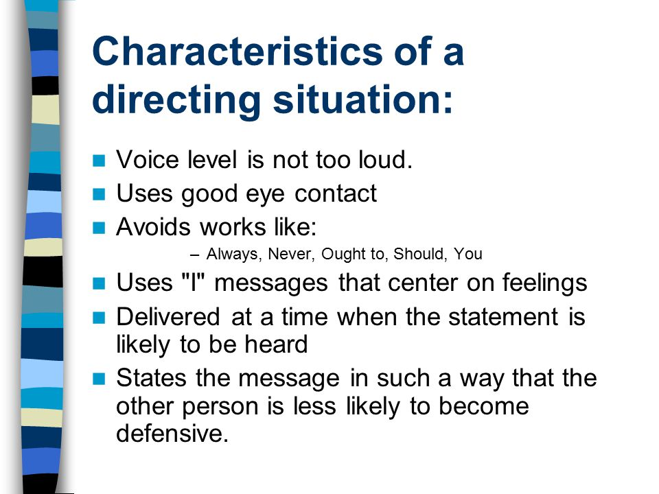 Characteristics of a directing situation: