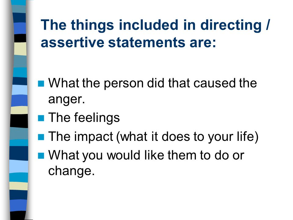The things included in directing / assertive statements are: