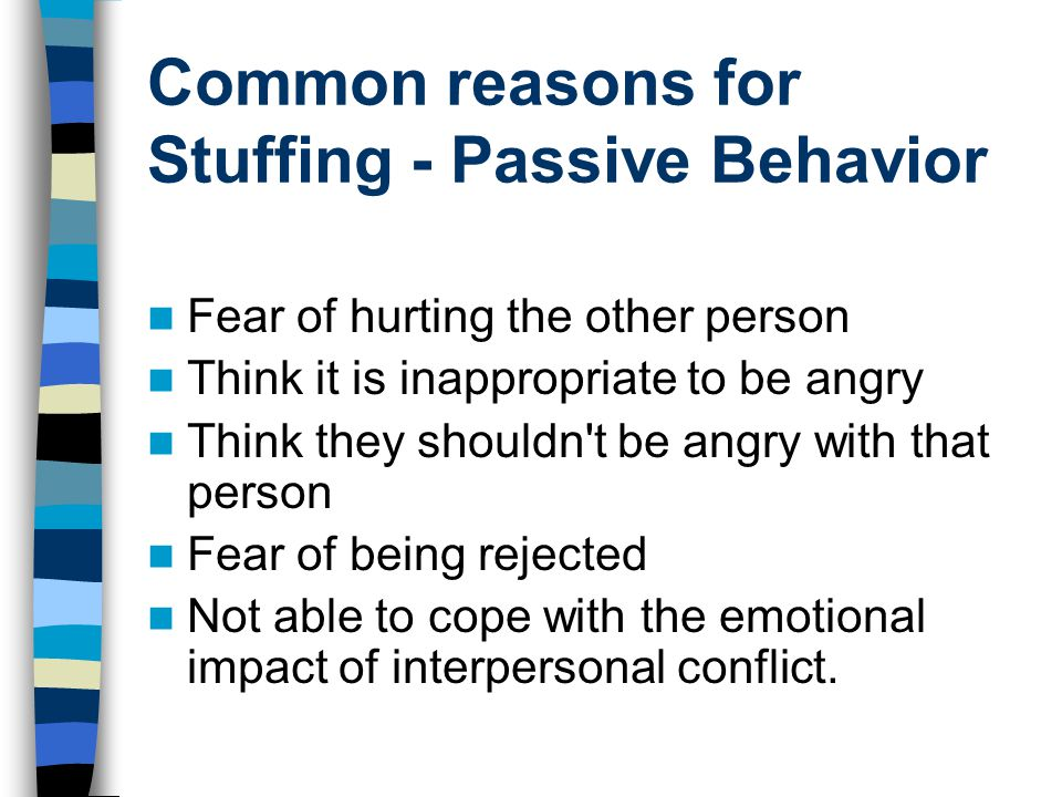 Common reasons for Stuffing - Passive Behavior