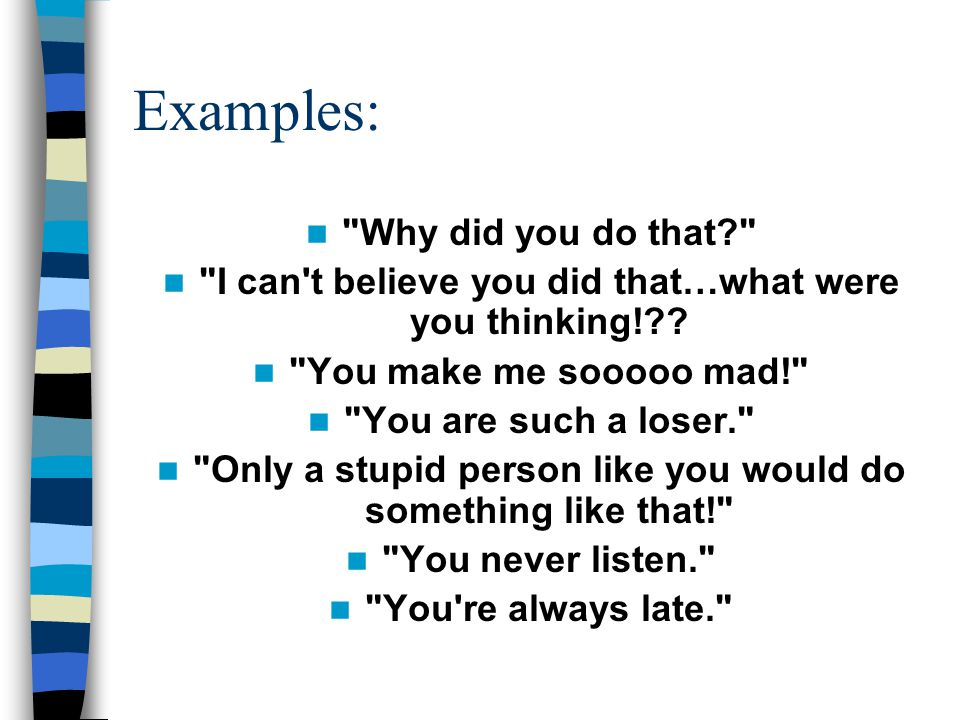Examples: Why did you do that