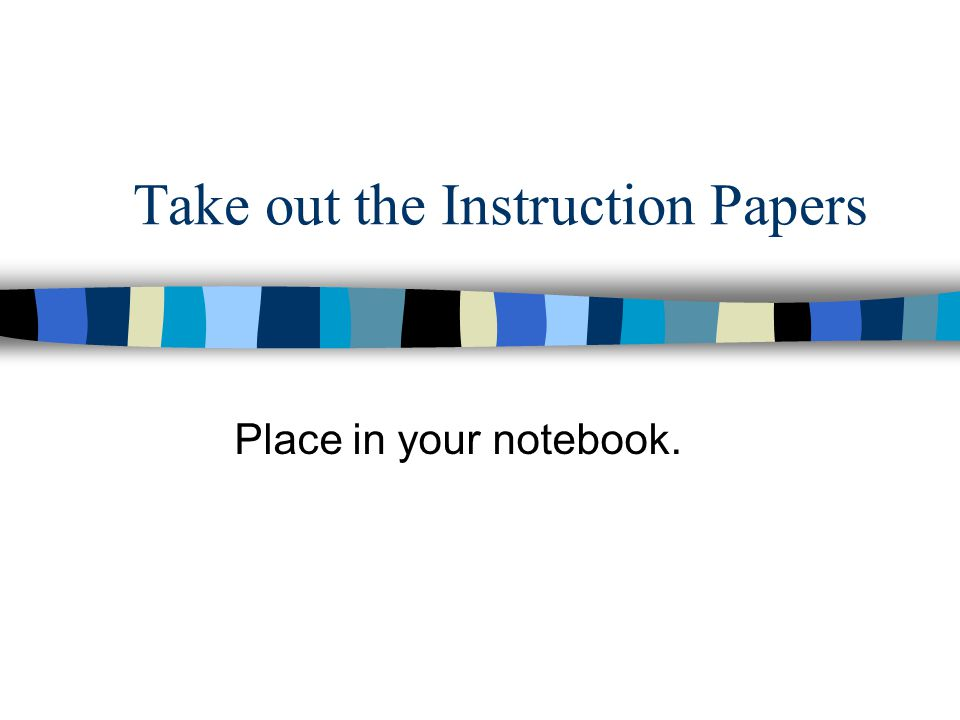 Take out the Instruction Papers