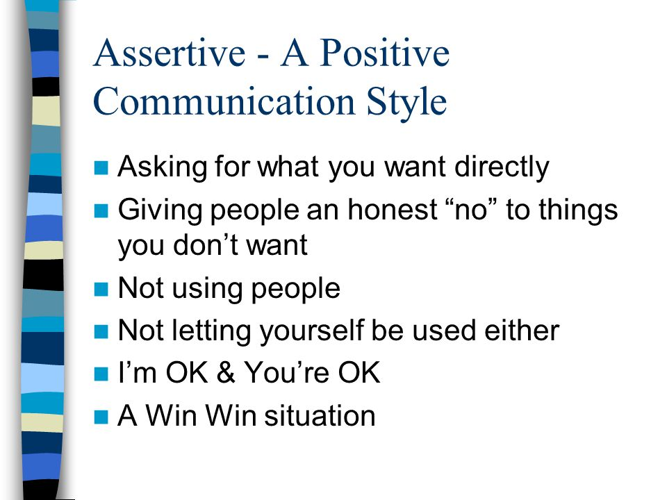 Assertive - A Positive Communication Style