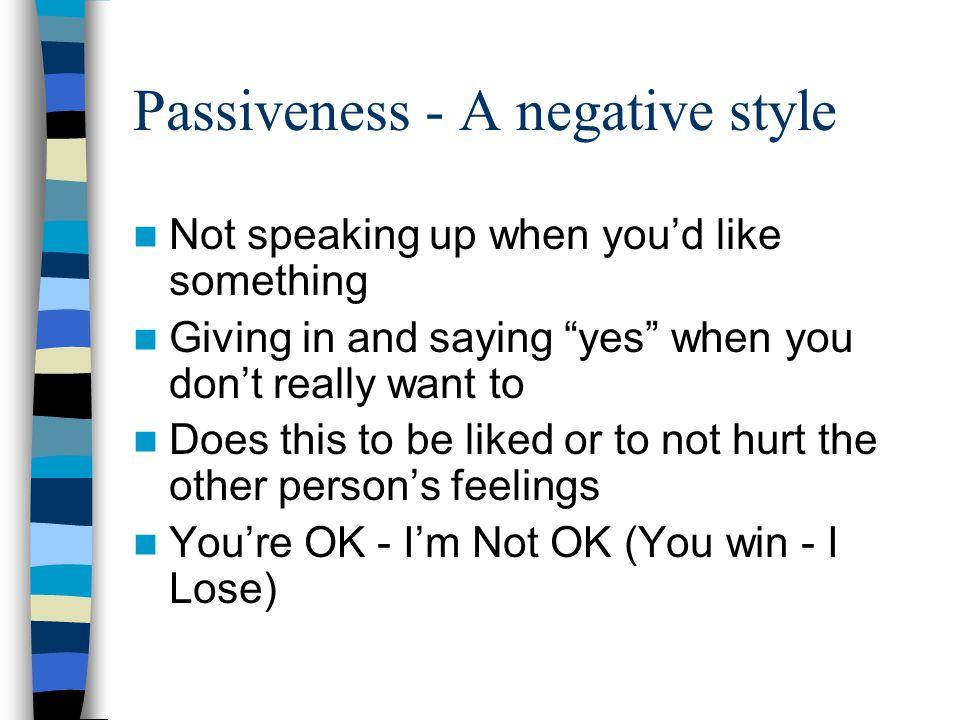 Passiveness - A negative style