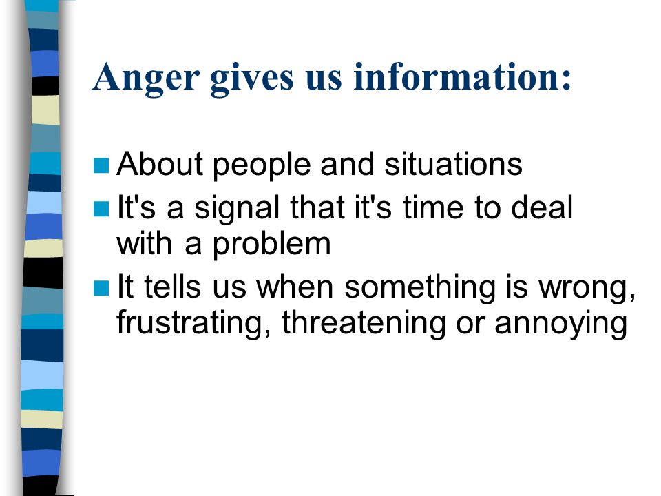 Anger gives us information: