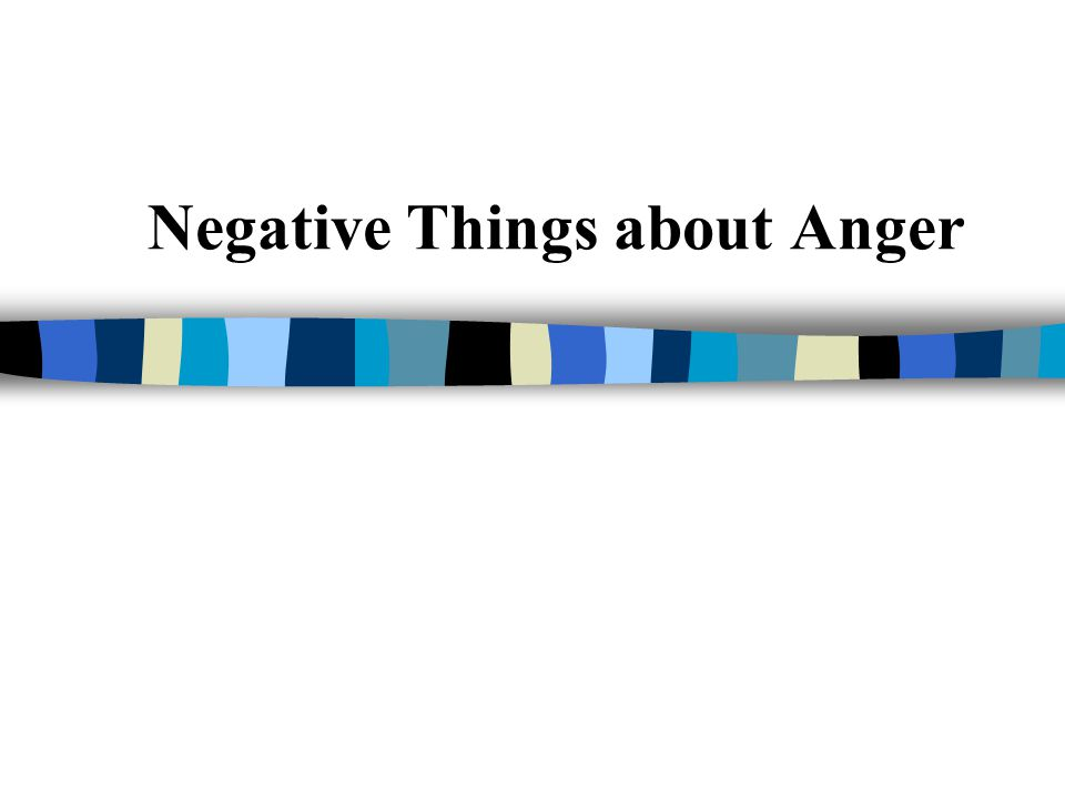 Negative Things about Anger