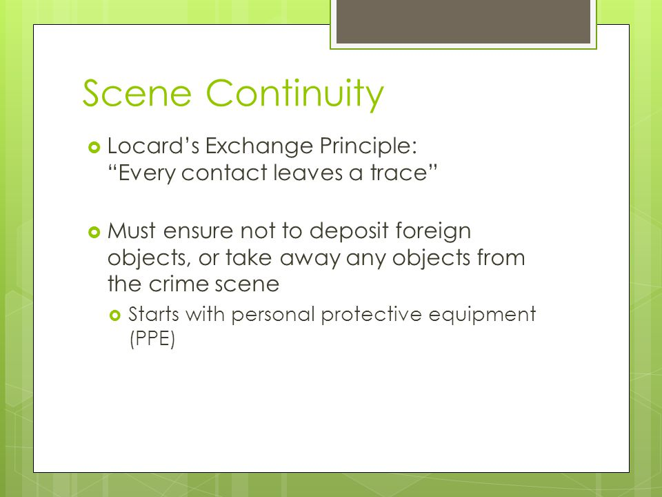 Scene Continuity Locard's Exchange Principle: Every contact leaves a trace